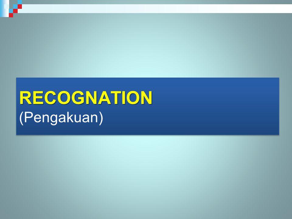 RECOGNATION RECOGNATION (Pengakuan)