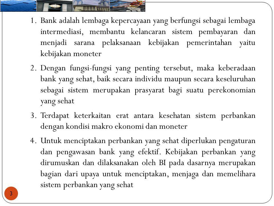 3 1.Bank adalah lembaga kepercayaan yang berfungsi sebagai lembaga intermediasi, membantu kelancaran sistem pembayaran dan menjadi sarana pelaksanaan