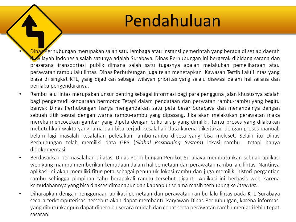 Pendahuluan Dinas Perhubungan merupakan salah satu lembaga atau instansi pemerintah yang berada di setiap daerah di wilayah Indonesia salah satunya ad