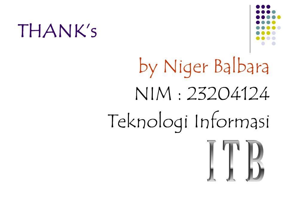 THANK's by Niger Balbara NIM : 23204124 Teknologi Informasi