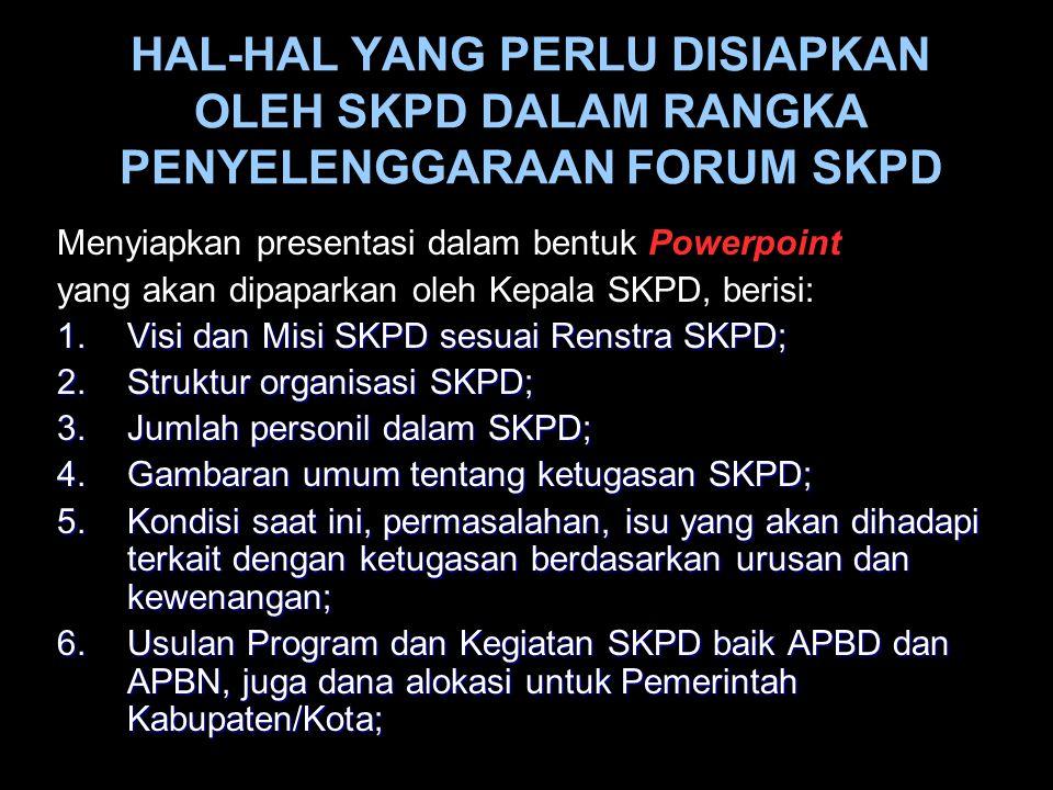 Menyiapkan presentasi dalam bentuk Powerpoint yang akan dipaparkan oleh Kepala SKPD, berisi: 1.Visi dan Misi SKPD sesuai Renstra SKPD; 2.Struktur orga