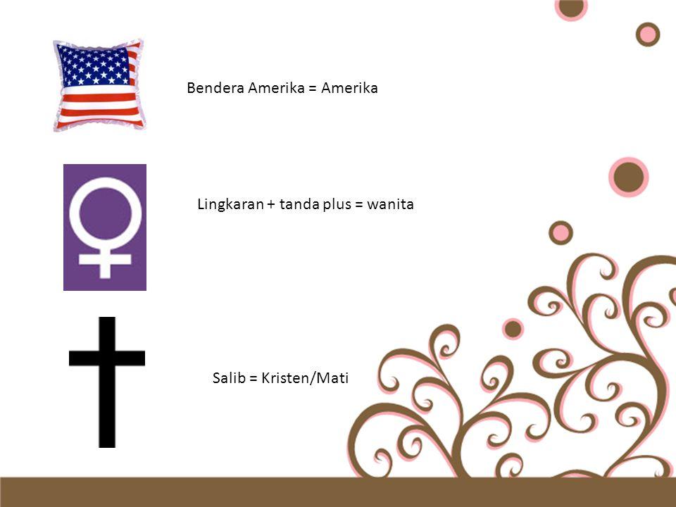 Bendera Amerika = Amerika Lingkaran + tanda plus = wanita Salib = Kristen/Mati