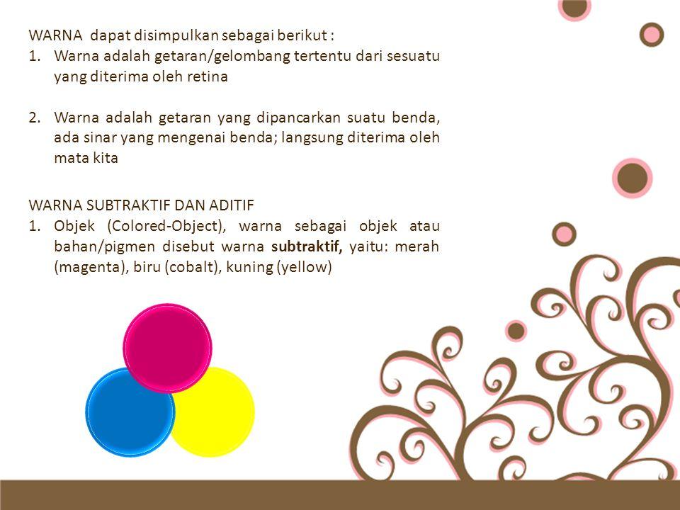 2.Cahaya (Colored-Light), misalnya : warna pelangi.