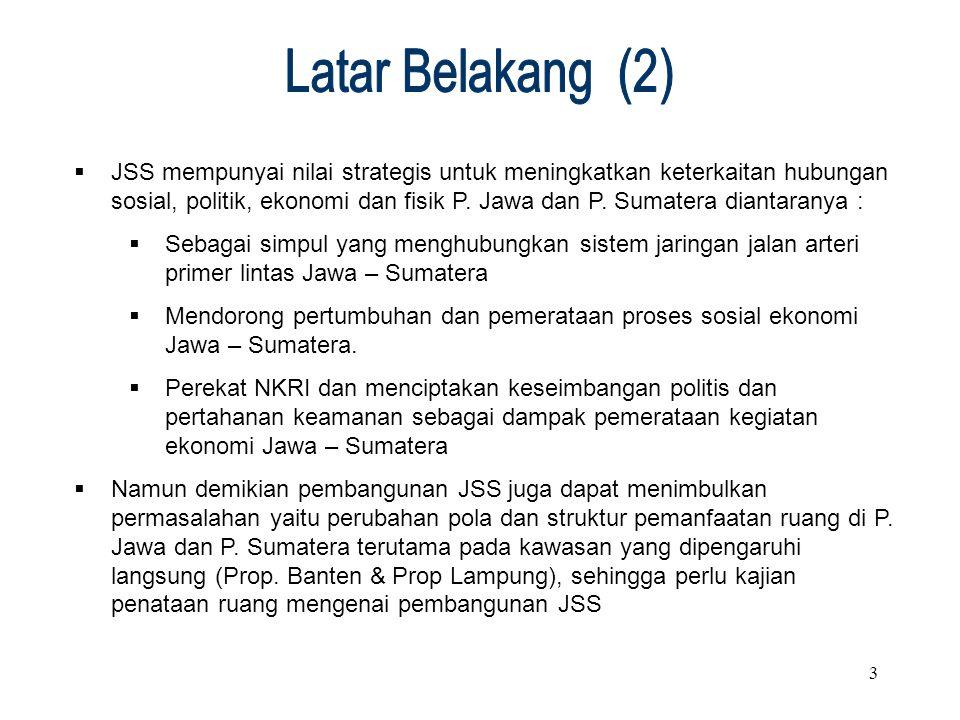 3  JSS mempunyai nilai strategis untuk meningkatkan keterkaitan hubungan sosial, politik, ekonomi dan fisik P. Jawa dan P. Sumatera diantaranya :  S