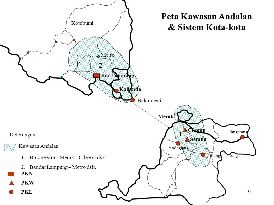 9 Peta Kawasan Andalan & Sistem Kota-kota Serang Rangkasbitung Pandeglang Bdr Lampung Kalianda Metro Kotabumi Bakauheni 1 2 Kawasan Andalan 1.Bojonega