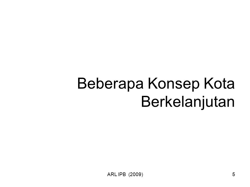 ARL IPB (2009)5 Beberapa Konsep Kota Berkelanjutan