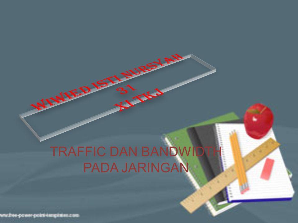 TRAFFIC DAN BANDWIDTH PADA JARINGAN