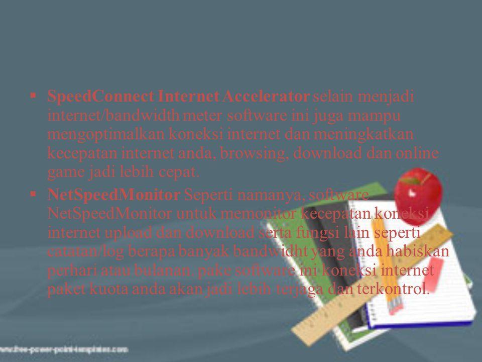 SpeedConnect Internet Accelerator selain menjadi internet/bandwidth meter software ini juga mampu mengoptimalkan koneksi internet dan meningkatkan k