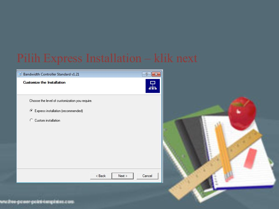 Pilih Express Installation – klik next