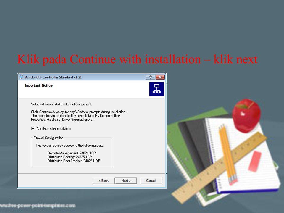 Klik pada Continue with installation – klik next