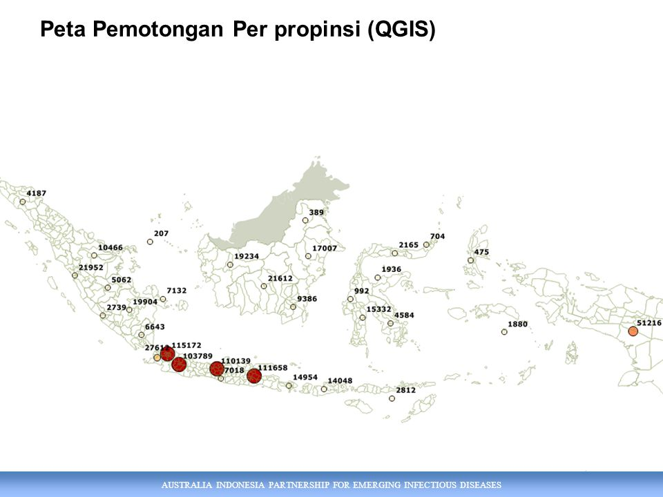 AUSTRALIA INDONESIA PARTNERSHIP FOR EMERGING INFECTIOUS DISEASES Peta Pemotongan Per propinsi (QGIS)
