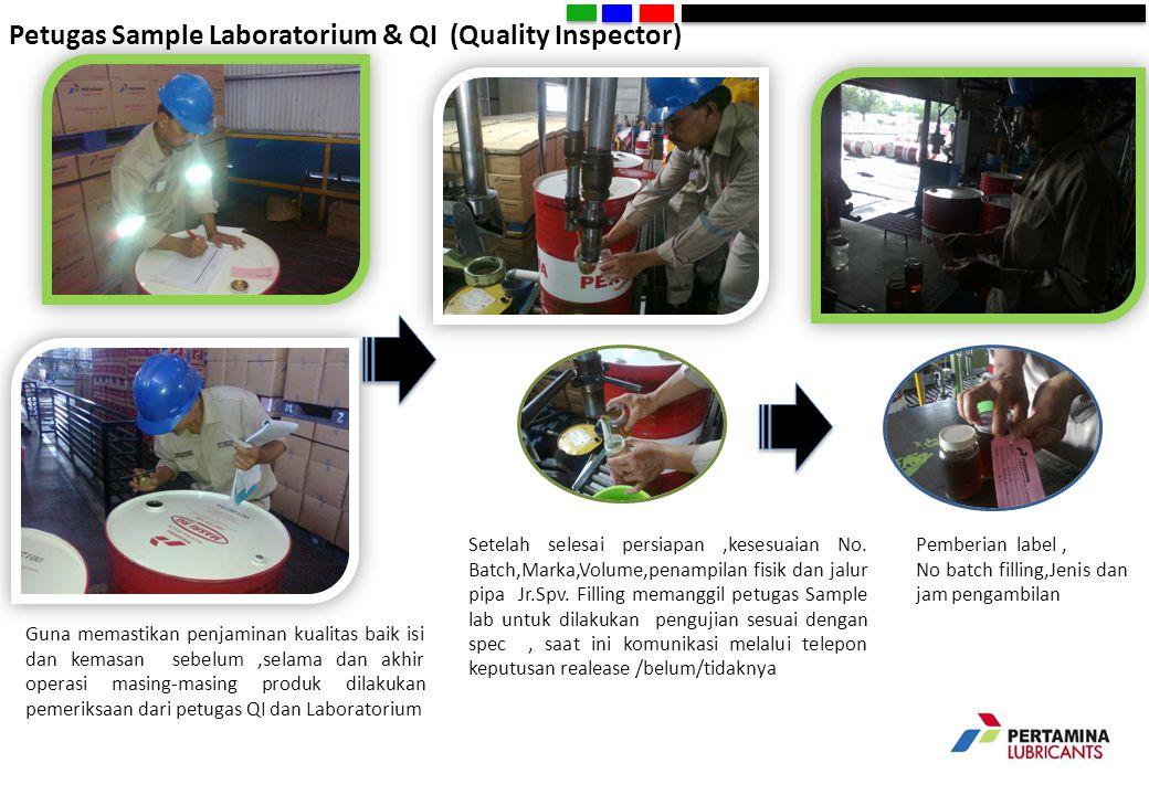 Petugas Sample Laboratorium & QI (Quality Inspector) Guna memastikan penjaminan kualitas baik isi dan kemasan sebelum,selama dan akhir operasi masing-