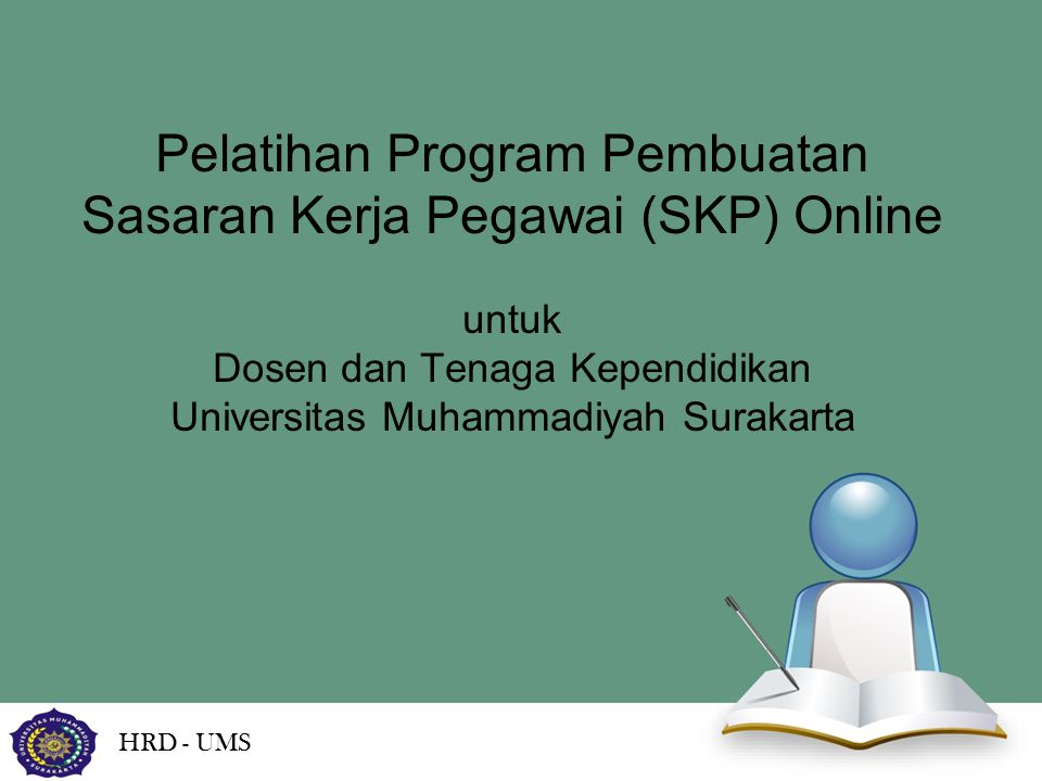 Pelatihan Program Pembuatan Sasaran Kerja Pegawai (SKP) Online untuk Dosen dan Tenaga Kependidikan Universitas Muhammadiyah Surakarta HRD - UMS