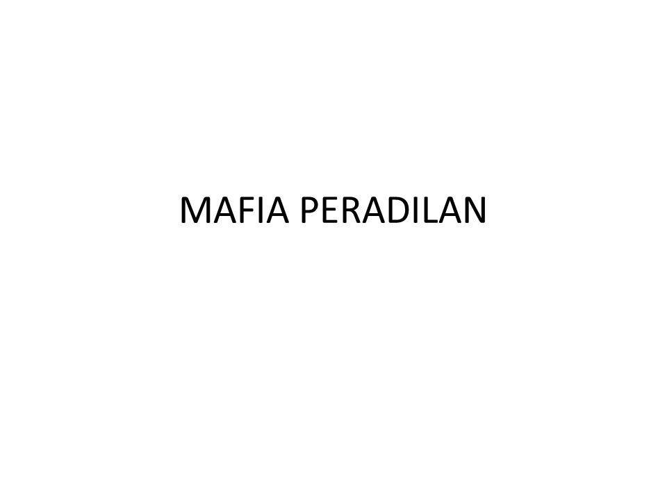Pengertian Bagir Manan: Tingkah laku yang tidak terpuji LBH Jakarta: Perbuatan yang bersifat sistematis, kolektif, yang dilakukan oleh aktor tertentu yang mempengaruhi proses penegakan hukum sehingga mendorong terjadinya pelanggaran HAM KP2KKN: Perbuatan yg bersifat sistematis, konspiratif, kolektif, dan terstruktur yang dilakukan oleh aktor2 tertentu untuk memenangkan kepentingannya melalui penyalahgunaan wewenang, kesalahan administratif, dan perbuatan melawan hukum yg mempengaruhi penegakan hukum sehingga menyebabkan rusaknya sistem hukum dan tidak terpenuhinya rasa keadilan