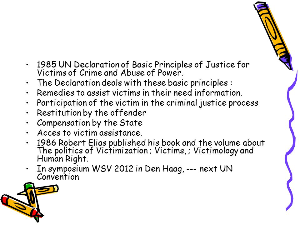 1985 UN Declaration of Basic Principles of Justice for Victims of Crime and Abuse of Power.