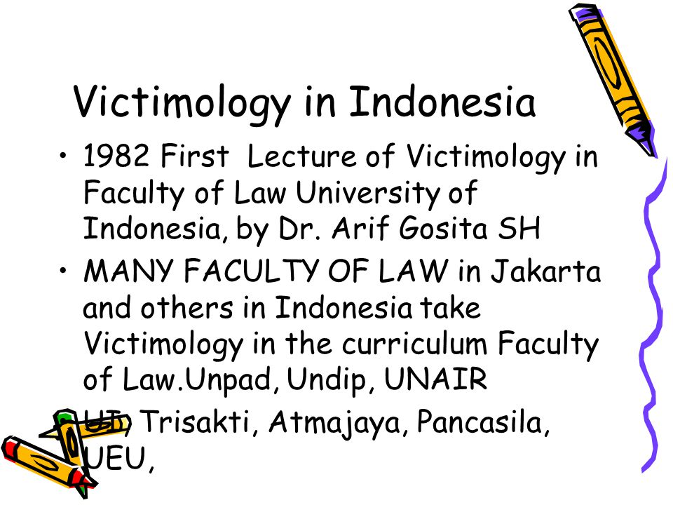Victimology in Indonesia 1982 First Lecture of Victimology in Faculty of Law University of Indonesia, by Dr. Arif Gosita SH MANY FACULTY OF LAW in Jak