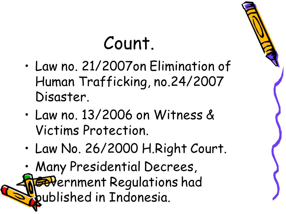 Count.Law no. 21/2007on Elimination of Human Trafficking, no.24/2007 Disaster.