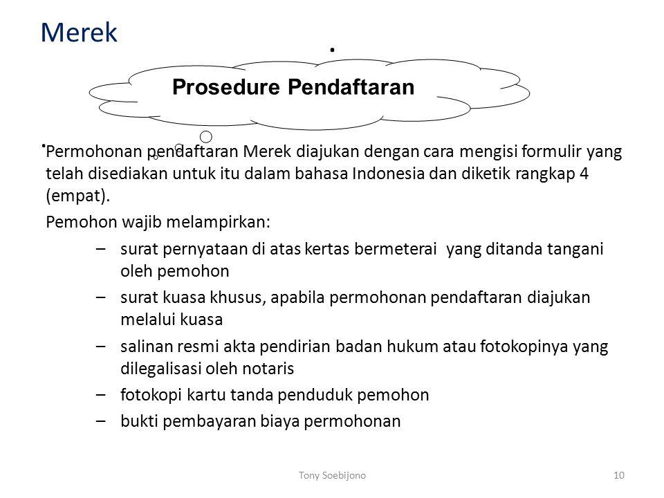 .. Merek Prosedure Pendaftaran Permohonan pendaftaran Merek diajukan dengan cara mengisi formulir yang telah disediakan untuk itu dalam bahasa Indones
