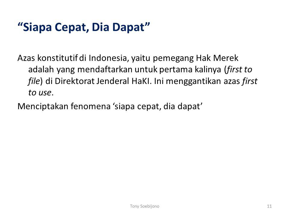 """""""Siapa Cepat, Dia Dapat"""" Azas konstitutif di Indonesia, yaitu pemegang Hak Merek adalah yang mendaftarkan untuk pertama kalinya (first to file) di Dir"""