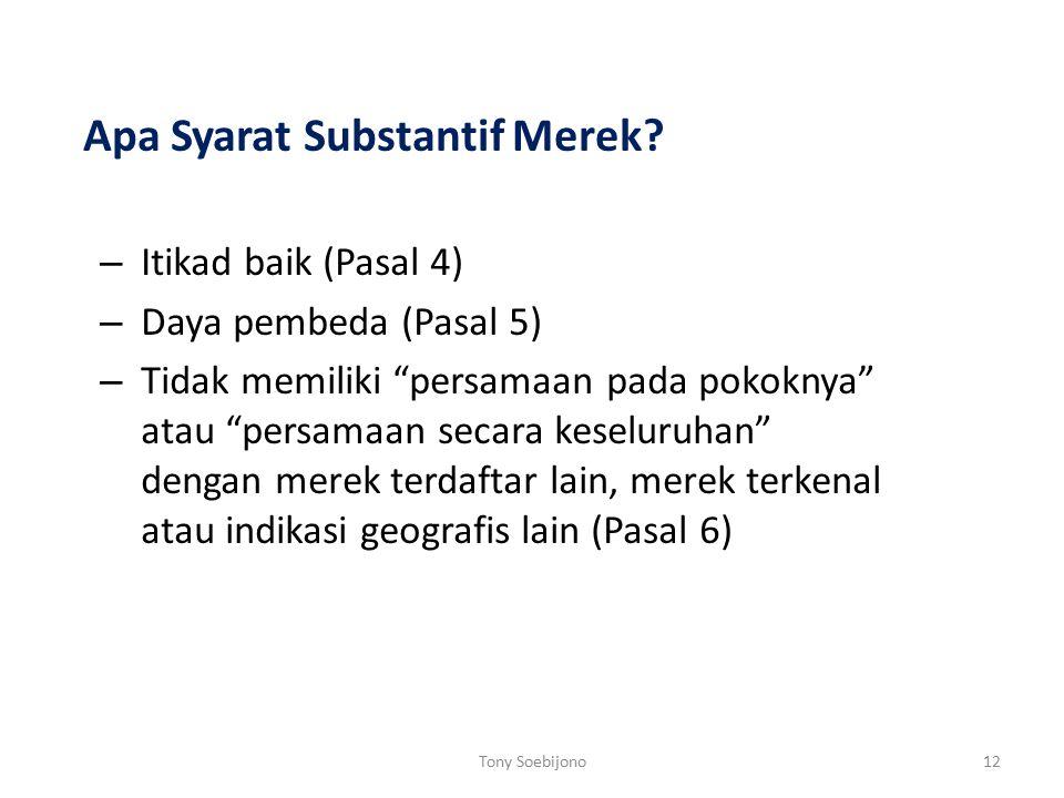 "Apa Syarat Substantif Merek? – Itikad baik (Pasal 4) – Daya pembeda (Pasal 5) – Tidak memiliki ""persamaan pada pokoknya"" atau ""persamaan secara keselu"