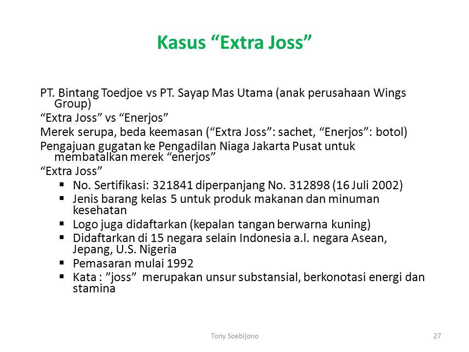 "Kasus ""Extra Joss"" PT. Bintang Toedjoe vs PT. Sayap Mas Utama (anak perusahaan Wings Group) ""Extra Joss"" vs ""Enerjos"" Merek serupa, beda keemasan (""Ex"