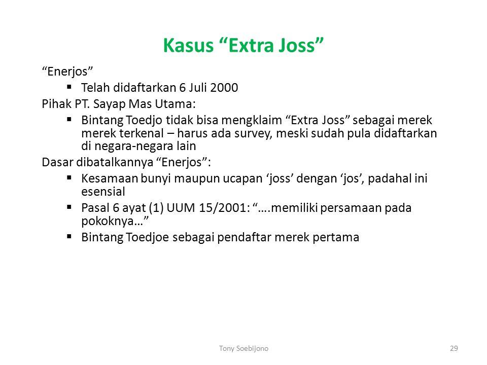 """Kasus """"Extra Joss"""" """"Enerjos""""  Telah didaftarkan 6 Juli 2000 Pihak PT. Sayap Mas Utama:  Bintang Toedjo tidak bisa mengklaim """"Extra Joss"""" sebagai mer"""