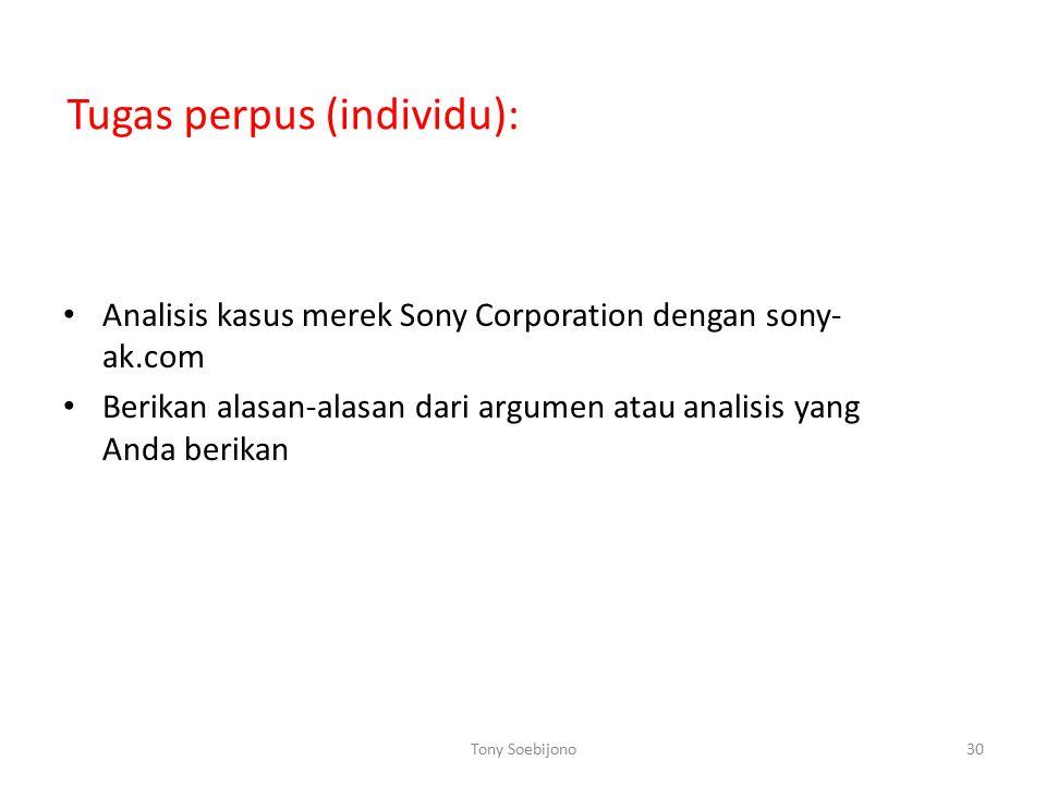 Tugas perpus (individu): Analisis kasus merek Sony Corporation dengan sony- ak.com Berikan alasan-alasan dari argumen atau analisis yang Anda berikan