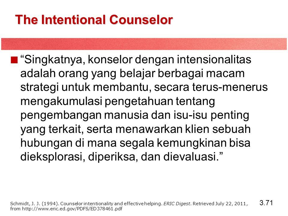 """3.71 The Intentional Counselor """"Singkatnya, konselor dengan intensionalitas adalah orang yang belajar berbagai macam strategi untuk membantu, secara t"""