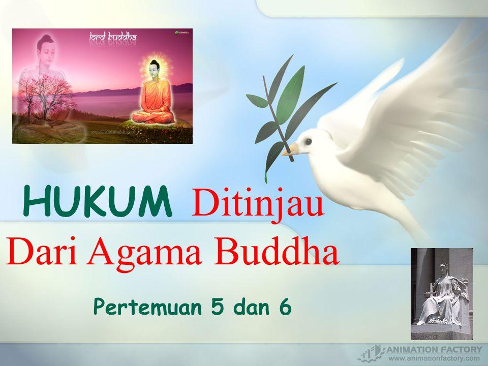 Pertemuan 5 dan 6 HUKUM D itinjau Dari Agama Buddha