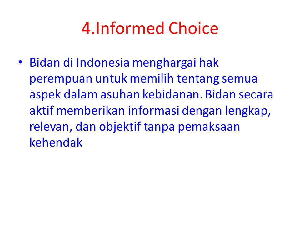 5.Kesejahteraan IBU dan ANAK Pelayanan kebidanan di Indonesia berdasar pada penghargaan bahwa kehamilan dan persalinan merupakan proses fisiologis.