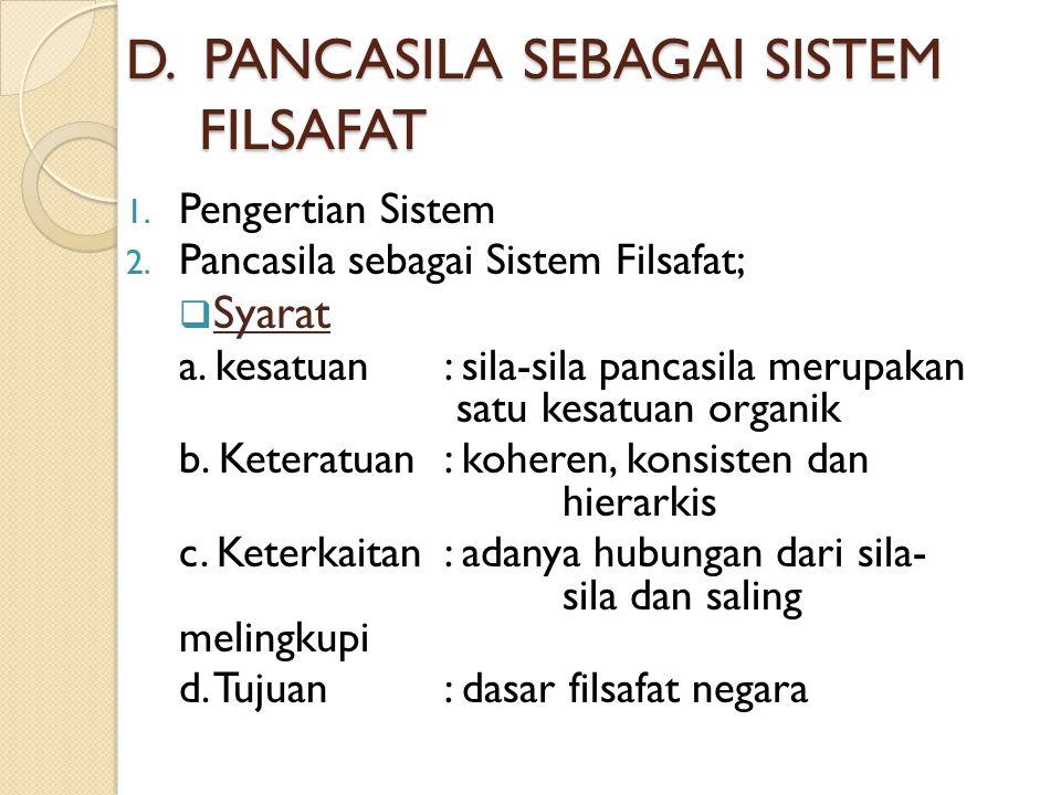 D.PANCASILA SEBAGAI SISTEM FILSAFAT 1. Pengertian Sistem 2.