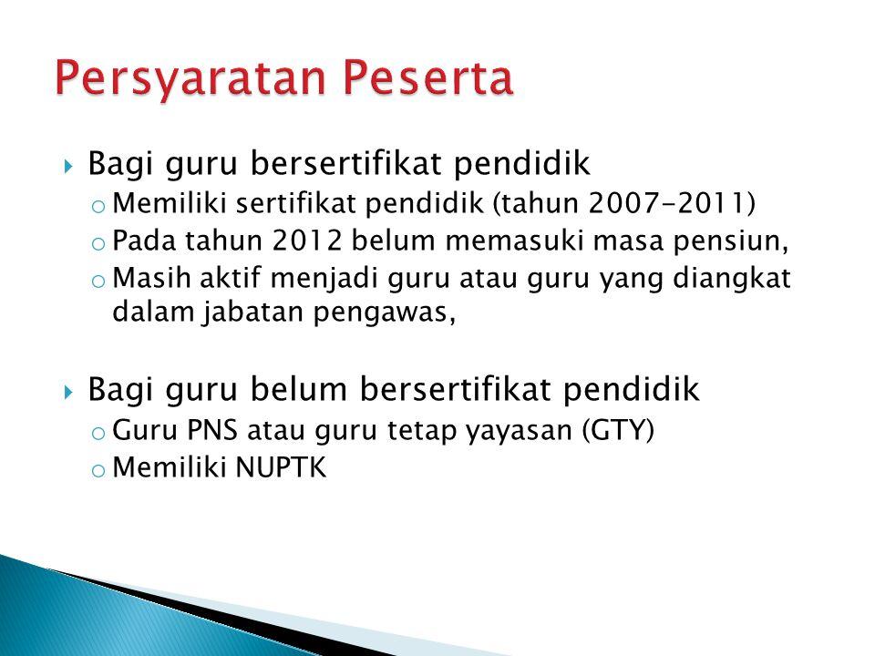  Bagi guru bersertifikat pendidik o Memiliki sertifikat pendidik (tahun 2007-2011) o Pada tahun 2012 belum memasuki masa pensiun, o Masih aktif menja