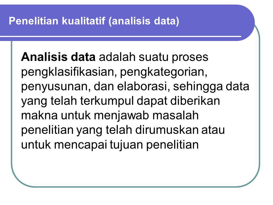 Analisis data adalah suatu proses pengklasifikasian, pengkategorian, penyusunan, dan elaborasi, sehingga data yang telah terkumpul dapat diberikan mak