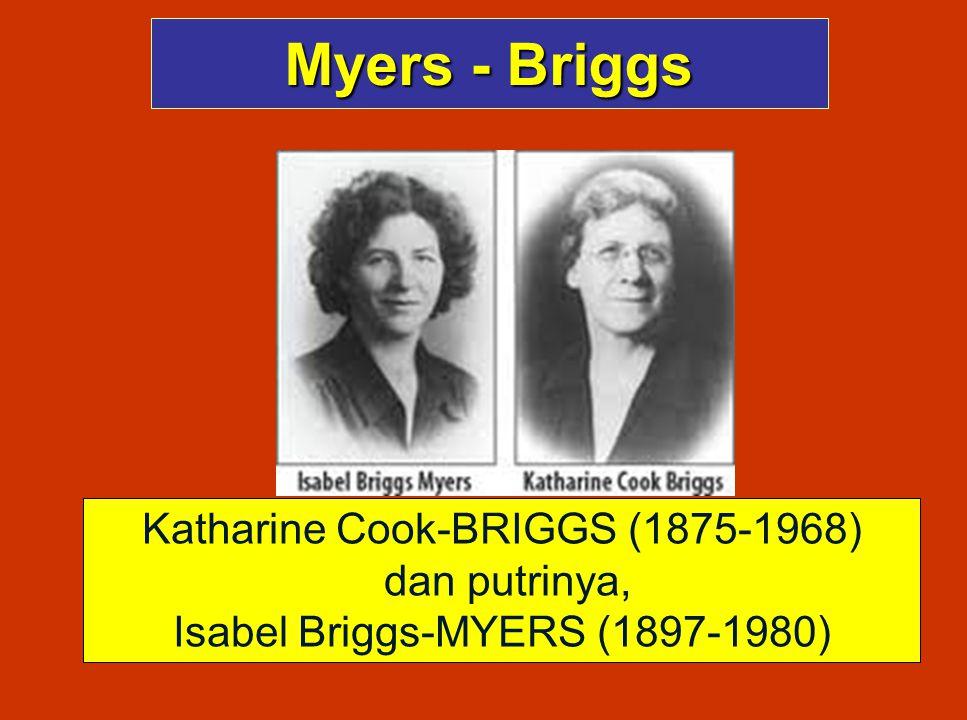 Myers - Briggs Katharine Cook-BRIGGS (1875-1968) dan putrinya, Isabel Briggs-MYERS (1897-1980)