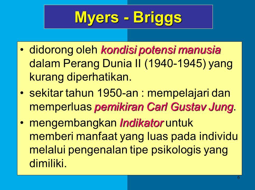 6 Myers - Briggs kondisi potensi manusiadidorong oleh kondisi potensi manusia dalam Perang Dunia II (1940-1945) yang kurang diperhatikan.
