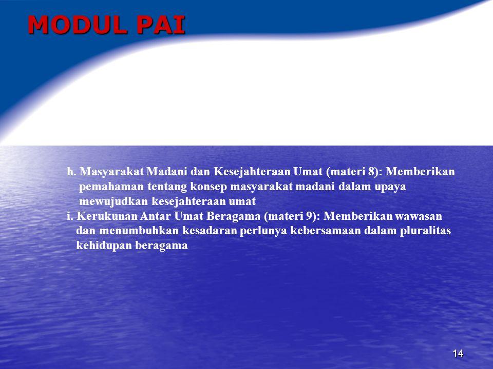15 MODUL PAI Deskripsi Materi Pembelajaran Matakuliah Pengembangan Kepribadian Pendidikan Agama Islam 1.