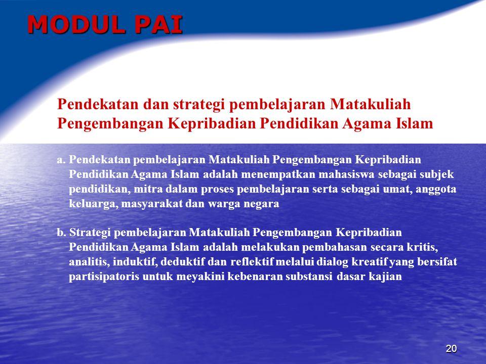 21 MODUL PAI MATERI POKOK MATAKULIAH PENGEMBANGAN KEPRIBADIAN PENDIDIKAN AGAMA ISLAM 1.