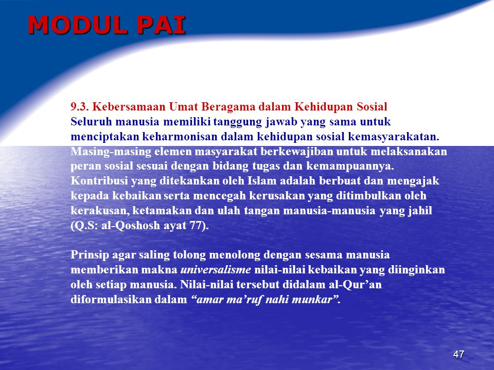 48 MODUL PAI T a m a T Selamat Mengamalkan Semoga Sukses Dalam Mengarungi Samudra Kehidupan ini Sampai Berjumpa Lagi Pada Waktu dan Gelombang Yang Berbeda