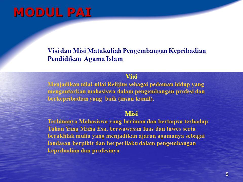 6 MODUL PAI Materi Pembelajaran Matakuliah Pengembangan Kepribadian Pendidikan Agama Islam.