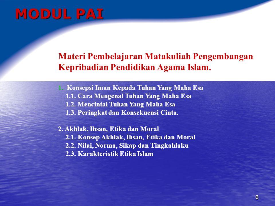 7 MODUL PAI 3.Akhlak Terhadap Tuhan Yang Maha Esa 3.1.