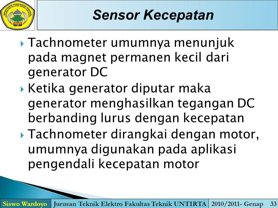  Tachnometer umumnya menunjuk pada magnet permanen kecil dari generator DC  Ketika generator diputar maka generator menghasilkan tegangan DC berband