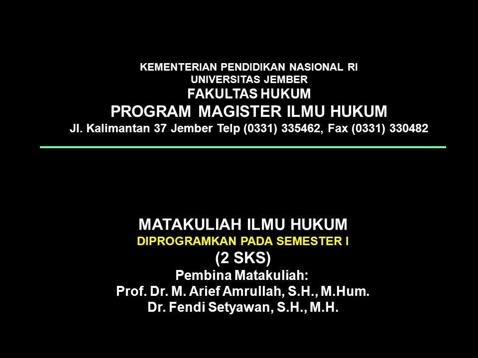 MATAKULIAH ILMU HUKUM DIPROGRAMKAN PADA SEMESTER I (2 SKS) Pembina Matakuliah: Prof.