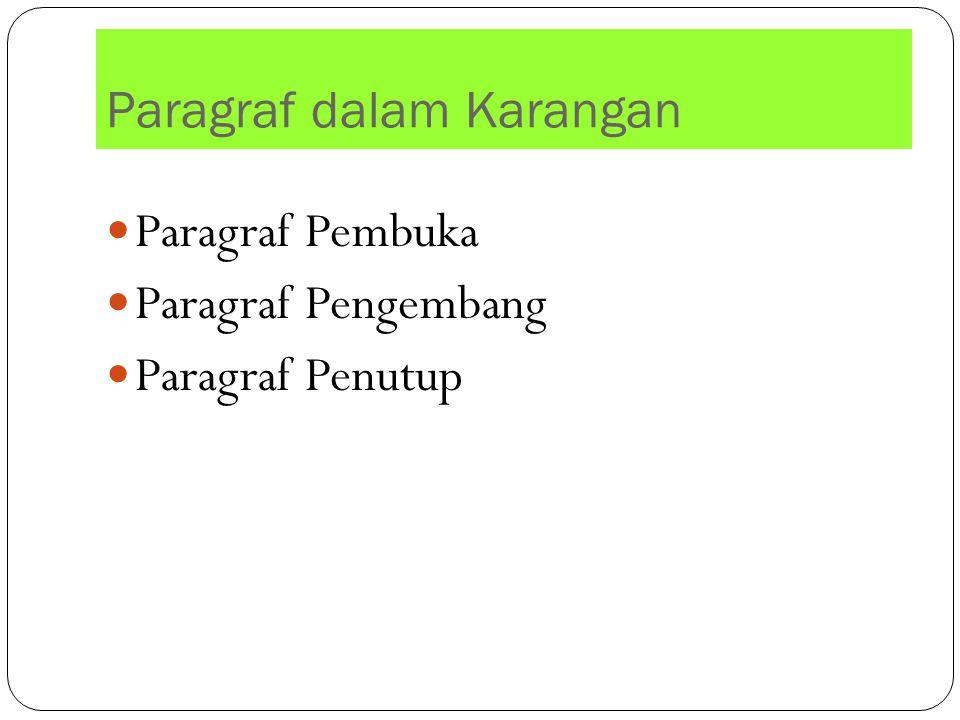 Paragraf dalam Karangan Paragraf Pembuka Paragraf Pengembang Paragraf Penutup