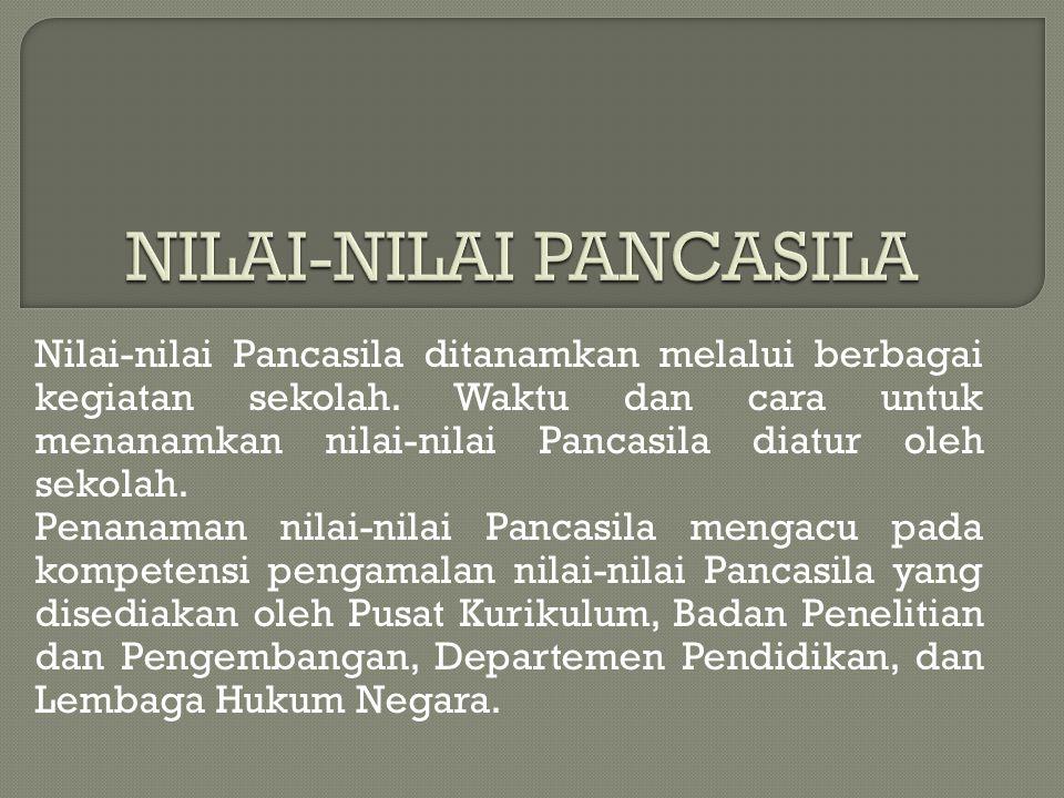Nilai-nilai Pancasila ditanamkan melalui berbagai kegiatan sekolah. Waktu dan cara untuk menanamkan nilai-nilai Pancasila diatur oleh sekolah. Penanam