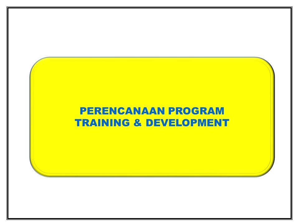 PERENCANAAN PROGRAM TRAINING & DEVELOPMENT