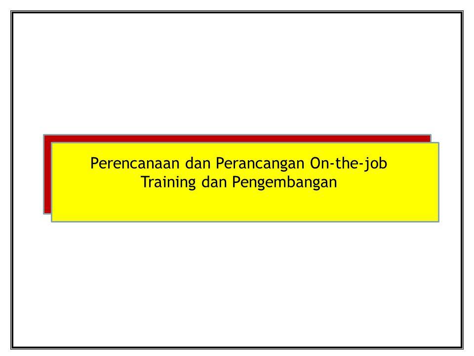 Perencanaan dan Perancangan On-the-job Training dan Pengembangan