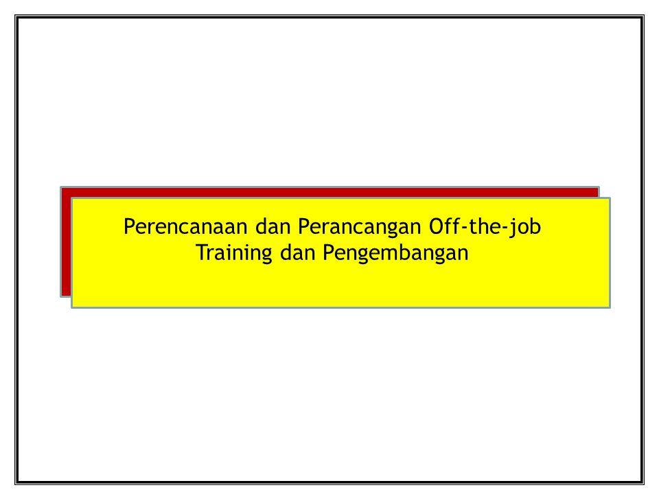 Perencanaan dan Perancangan Off-the-job Training dan Pengembangan