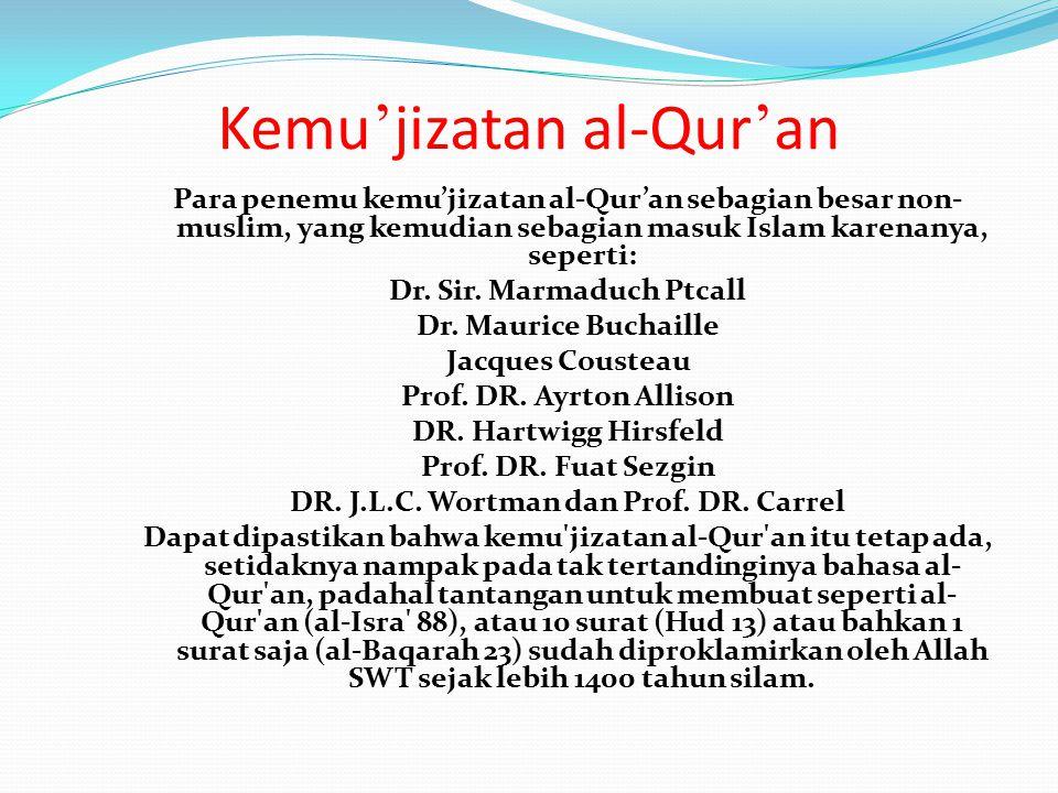 Kemu ' jizatan al-Qur ' an Para penemu kemu'jizatan al-Qur'an sebagian besar non- muslim, yang kemudian sebagian masuk Islam karenanya, seperti: Dr.