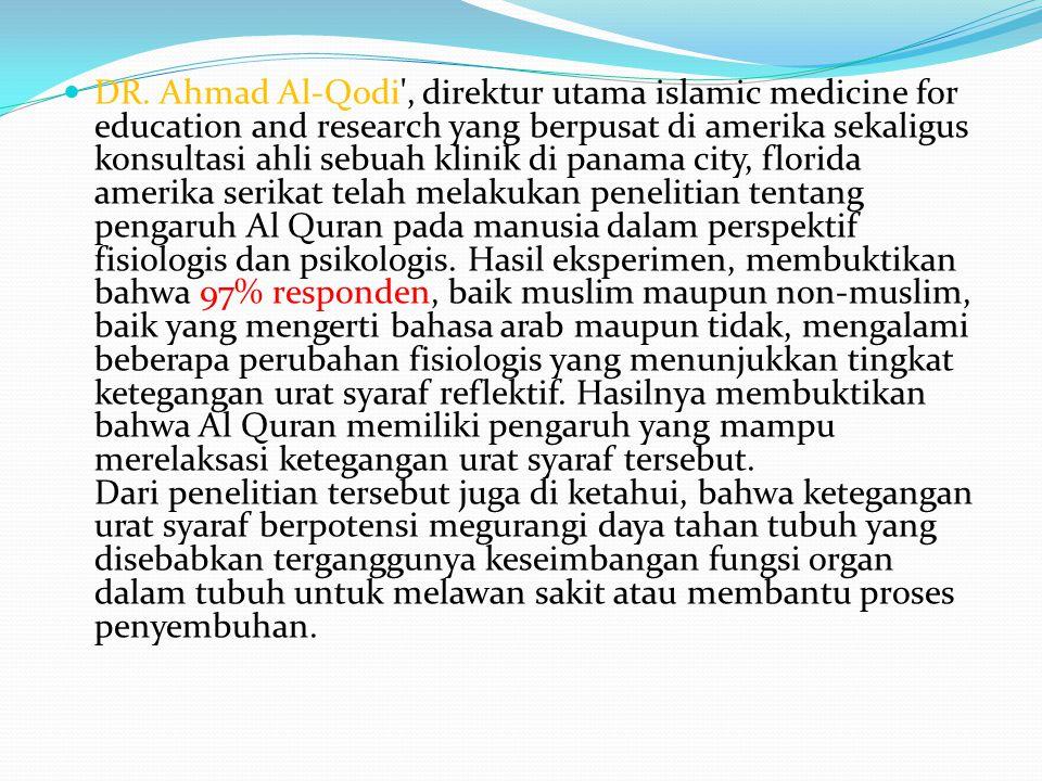 DR. Ahmad Al-Qodi', direktur utama islamic medicine for education and research yang berpusat di amerika sekaligus konsultasi ahli sebuah klinik di pan
