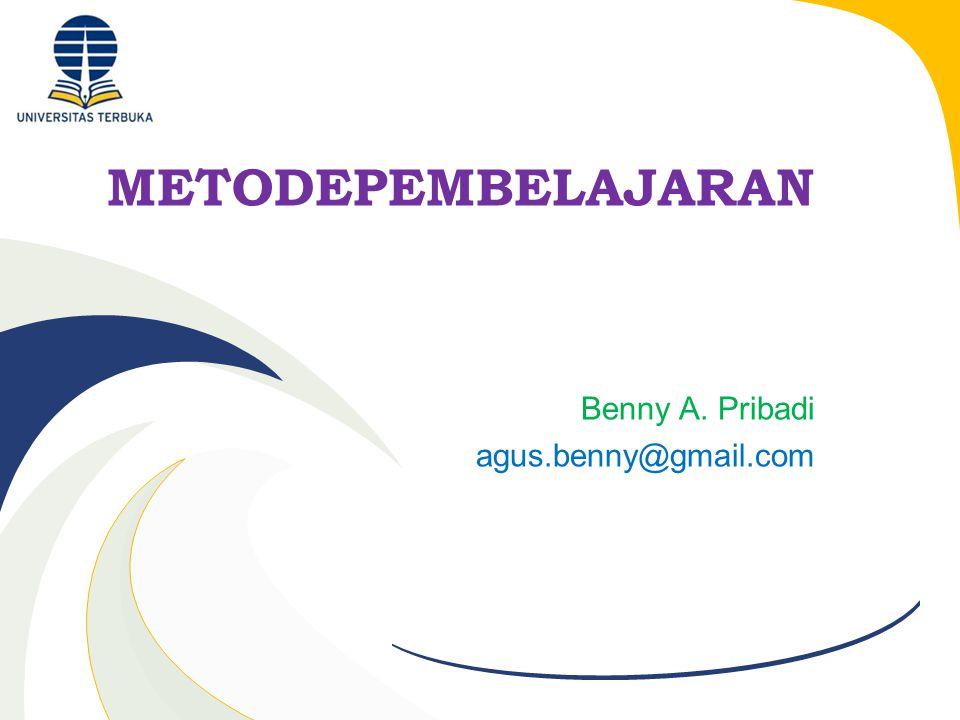 METODEPEMBELAJARAN Benny A. Pribadi agus.benny@gmail.com